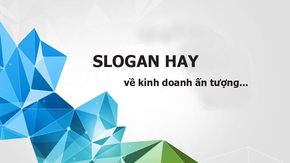 slogan hay về kinh doanh